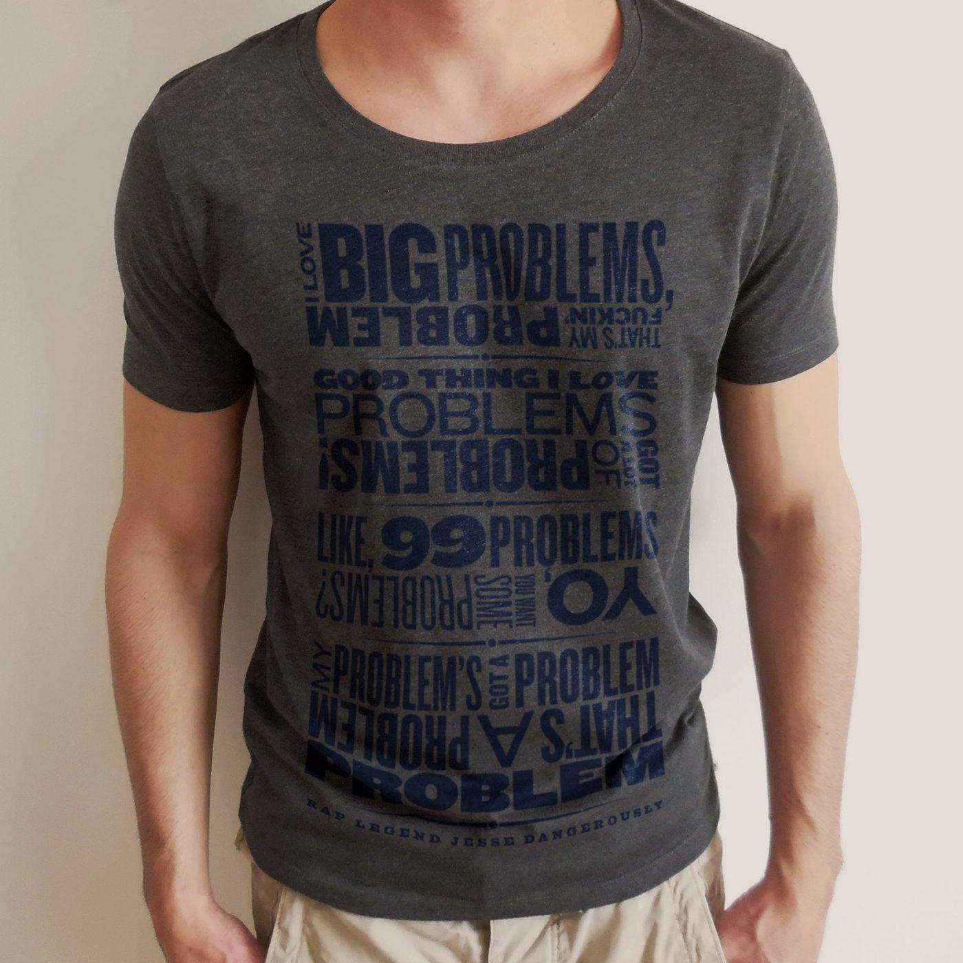 jesse-dangerously-problems-t-shirt-3